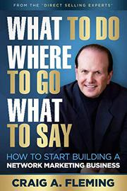 WHAT TO DO WHERE TO GO WHAT TO SAY by Craig A. Fleming