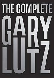 THE COMPLETE GARY LUTZ by Gary Lutz