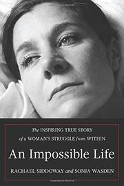 AN IMPOSSIBLE LIFE by Rachael Siddoway