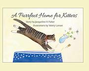A PURRFECT HOME FOR KITTERS by Jacqueline H. Faber