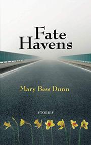 FATE HAVENS by Mary Bess Dunn
