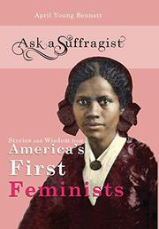 ASK A SUFFRAGIST by April Young  Bennett