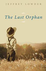 THE LAST ORPHAN by Jeffrey Lowder