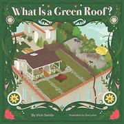 WHAT IS A GREEN ROOF? by Vicki Sando