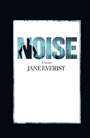NOISE by Jane Everist