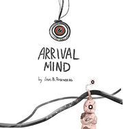 ARRIVAL MIND by Louis Rosenberg