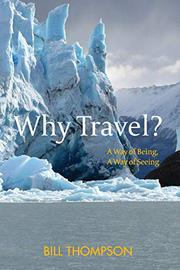 WHY TRAVEL? by Bill Thompson