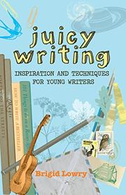 JUICY WRITING by Brigid Lowry
