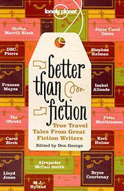 BETTER THAN FICTION by Don George