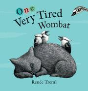 ONE VERY TIRED WOMBAT by Renée  Treml
