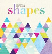 SHAPES by Shanti Sparrow