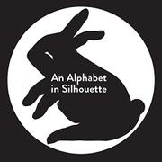 AN ALPHABET IN SILHOUETTE by Natalie Jarvis