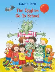 THE OGGLIES GO TO SCHOOL by Erhard Dietl