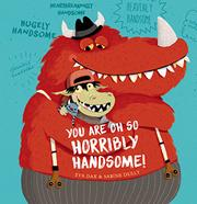 YOU ARE OH SO HORRIBLY HANDSOME! by Eva Dax