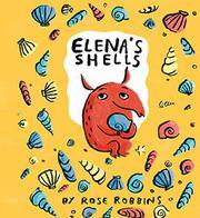 ELENA'S SHELLS by Rose Robbins