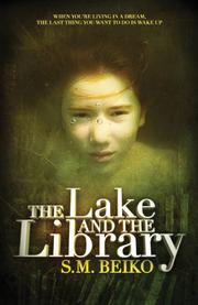 THE LAKE AND THE LIBRARY by S.M. Beiko
