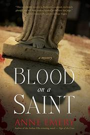 BLOOD ON A SAINT by Anne Emery