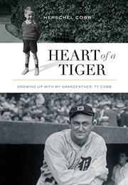 HEART OF A TIGER by Herschel Cobb