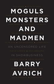 MOGULS, MONSTERS AND MADMEN by Barry Avrich