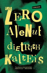 ZERO AVENUE by Dietrich Kalteis