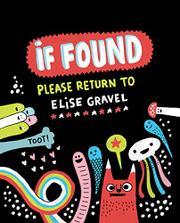 IF FOUND...PLEASE RETURN TO ELISE GRAVEL by Elise Gravel
