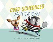 OVER-SCHEDULED ANDREW by Ashley Spires