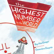 THE HIGHEST NUMBER IN THE WORLD by Roy MacGregor