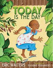 TODAY IS THE DAY by Eric Walters