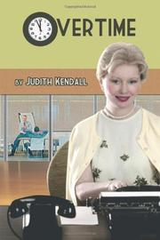 OVERTIME by Judith Kendall