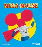 MEGA MOUSE by Séverine  Vidal