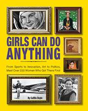 GIRLS CAN DO ANYTHING by Caitlin Doyle