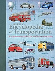 FIREFLY ENCYCLOPEDIA OF TRANSPORTATION by Oliver  Green