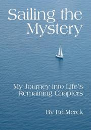 SAILING THE MYSTERY by Ed Merck