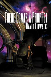 THERE COMES A PROPHET by David Litwack
