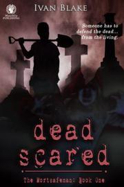 DEAD SCARED by Ivan  Blake