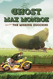 THE MISSING ZUCCHINI by L.M. Falcone