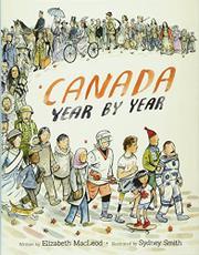 CANADA YEAR BY YEAR by Elizabeth MacLeod