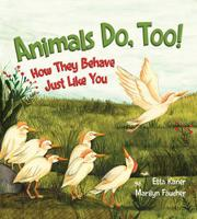 ANIMALS DO, TOO! by Etta Kaner