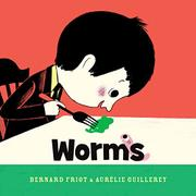WORMS by Bernard Friot