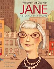 WALKING IN THE CITY WITH JANE by Susan Hughes