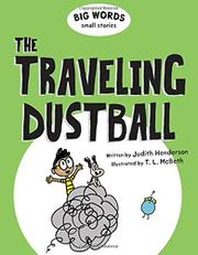 THE TRAVELING DUSTBALL by Judith Henderson