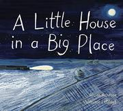 A LITTLE HOUSE IN A BIG PLACE by Alison Acheson