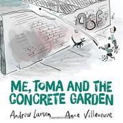 ME, TOMA AND THE CONCRETE GARDEN by Andrew Larsen