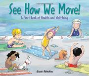 SEE HOW WE MOVE! by Scot Ritchie