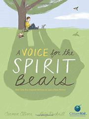 A VOICE FOR THE SPIRIT BEARS by Carmen Oliver