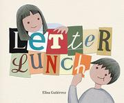 LETTER LUNCH by Eliza Gutiérrez