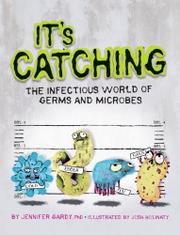 IT'S CATCHING by Jennifer Gardy