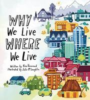 WHY WE LIVE WHERE WE LIVE by Kira Vermond