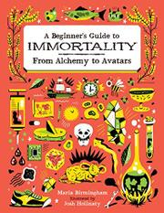 A BEGINNER'S GUIDE TO IMMORTALITY by Maria Birmingham
