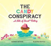 THE CANDY CONSPIRACY by Carrie Snyder